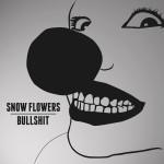 snow-flowers_ep-bullshit